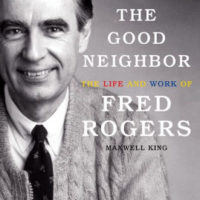 The Good Neighbor: The Life and Work of Fred Rogers