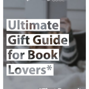 Ultimate Gift Guide for Book Lovers
