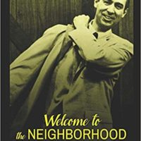 Welcome to the Neighborhood: The History and Legacy of Fred Rogers and His Iconic Show