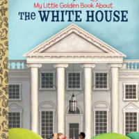 My Little Golden Book About The White House