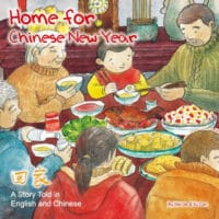 Home for Chinese New Year: A Story Told in English and Chinese