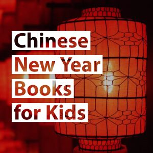 Kids' Books About Chinese New Year