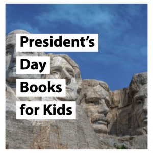 The Best Kid's Books for President's Day