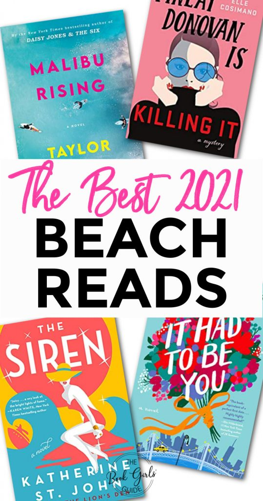 The Best 2021 Beach Reads - text over image of 4 book covers - Malibu Rising, Finlay Donovan is Killing It, The Siren, and It Had to Be You