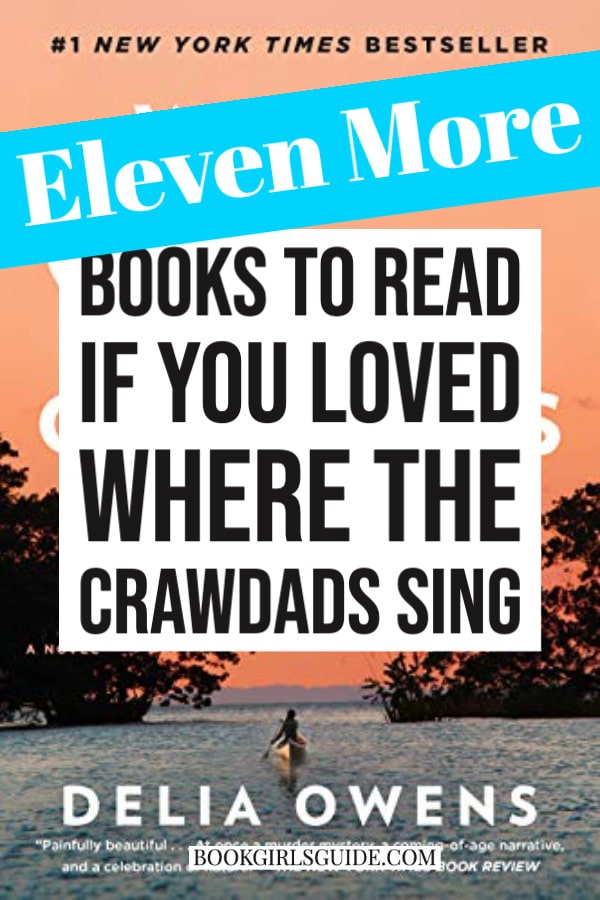 Eleven More Books Like Where the Crawdads Sing (Large Text over cover)