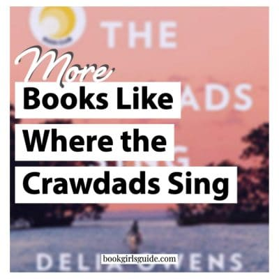 More Books Like Where the Crawdads Sing - text over book cover