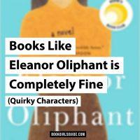 Books Like Eleanor Oliphant is Completely Fine