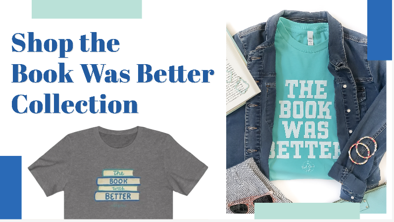 """Shop the Book was Better Collection - Images of shirts that say """"The Book Was Better"""""""