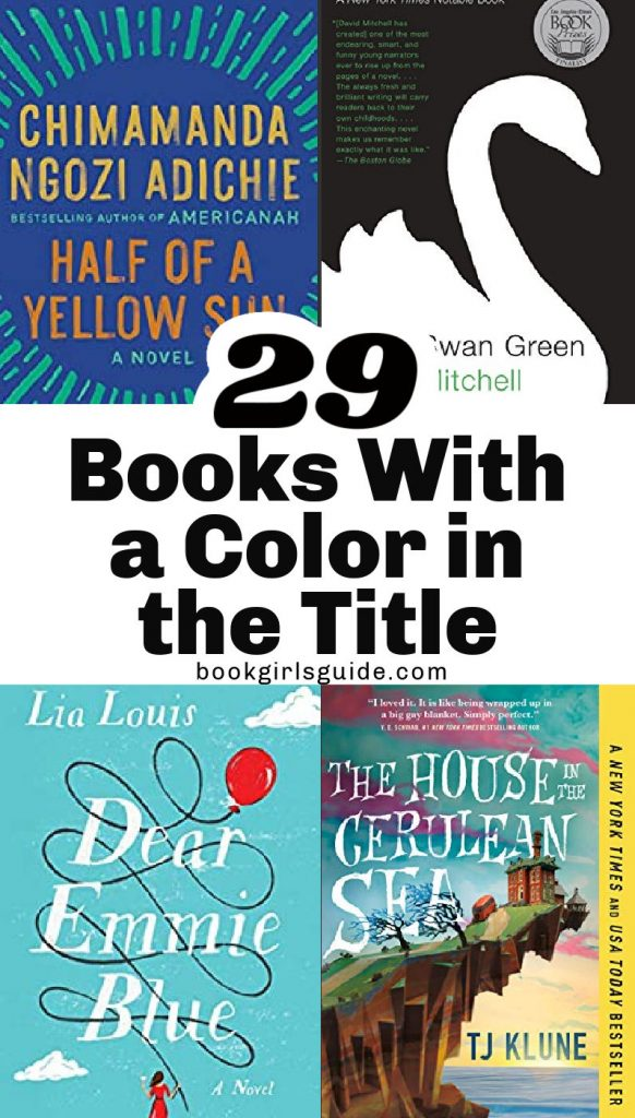 29 Books with a Color in the Title - Text with 4 book covers - Half of a Yellow Sun, Dear Emmie Blue, House in the Cerulean Sea, and Black Swan Green