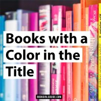 Books with a Color in the Title - Text over colorful books on a shelf